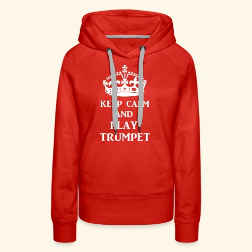 keep calm play trumpet wh - Women's Premium Hoodie