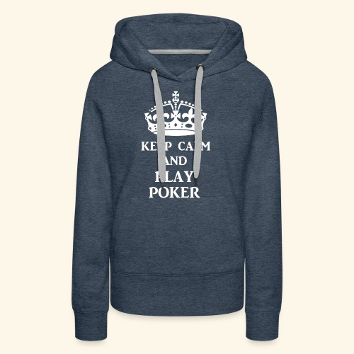 keep calm play poker wht - Women's Premium Hoodie