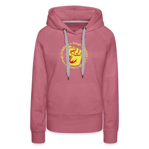 Enough is ENOUGH - Women's Premium Hoodie