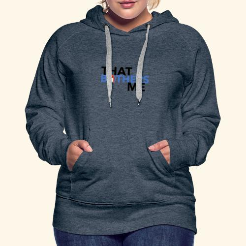 Coco That Bothers Me - Blue - Women's Premium Hoodie