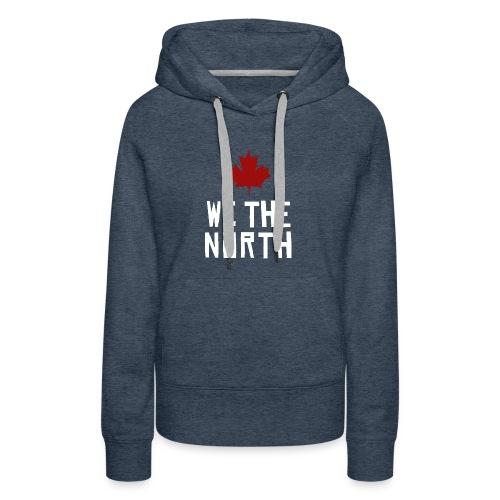 WE THE NORTH - Women's Premium Hoodie