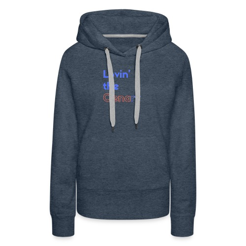 Lovin' the CENAry - Women's Premium Hoodie