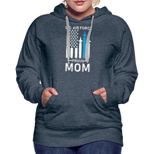 Proud Air Force Mom - Women's Premium Hoodie