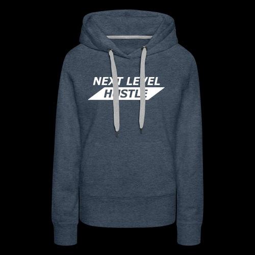 NEXT LEVEL HUSTLE - Women's Premium Hoodie