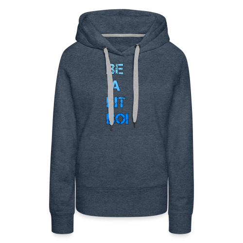 BE A LIT BOI Special - Women's Premium Hoodie