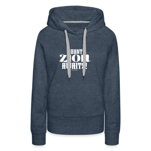 Mount ZION Awaits - Women's Premium Hoodie