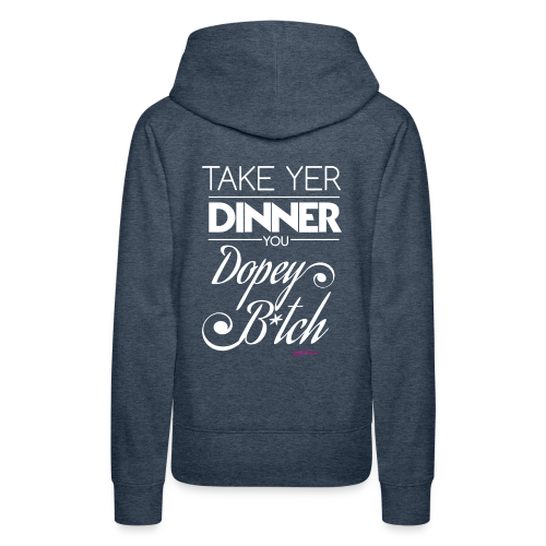 Take Yer Dinner (CENSORED) - Women's Premium Hoodie