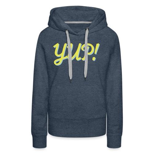 Yup - Women's Premium Hoodie