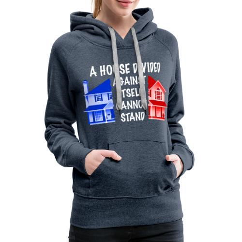 A House Divided - White Text - Women's Premium Hoodie