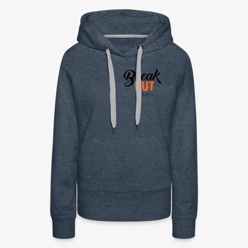 Break OUT - Women's Premium Hoodie
