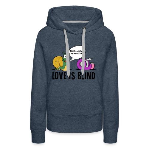 Love is blind design - Women's Premium Hoodie