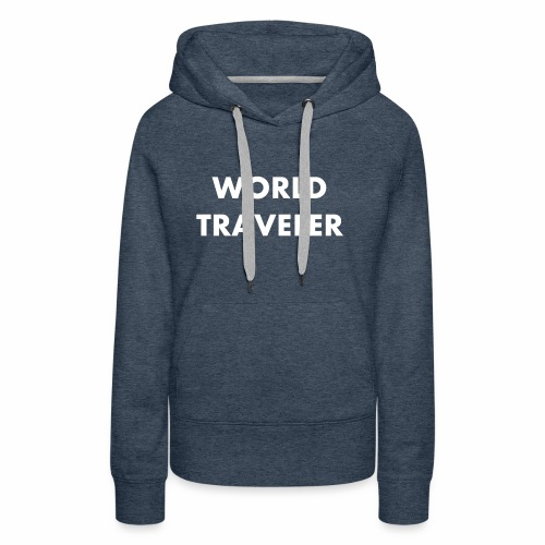 World Traveler White Letters - Women's Premium Hoodie