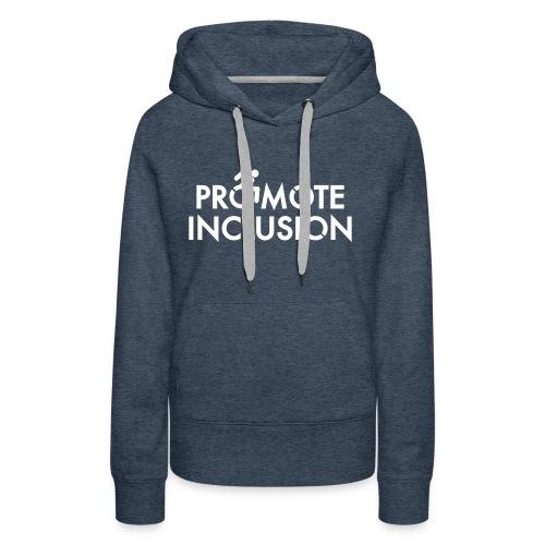 Promote Inclusion - Women's Premium Hoodie