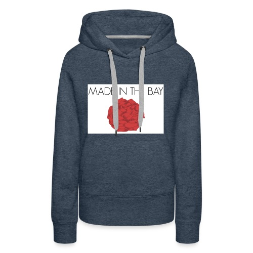 MADE IN THE BAY ROSE - Women's Premium Hoodie