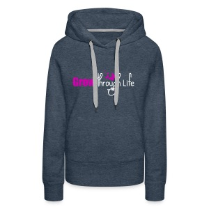 Grow Through Life - Women's Premium Hoodie