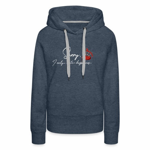Sorry I only date bagpipers white lettering - Women's Premium Hoodie