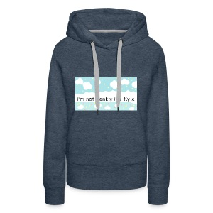 I'm not frankly i'm Kyle - Women's Premium Hoodie