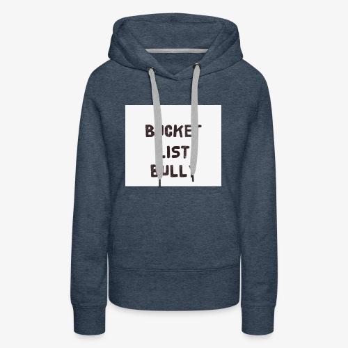 Bucket List Bully - Women's Premium Hoodie