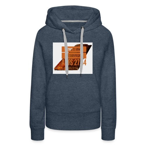 How I survived! - Women's Premium Hoodie