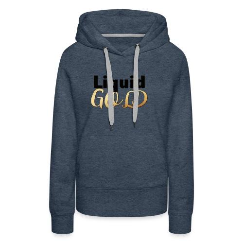 LIQUID GOLD - Women's Premium Hoodie
