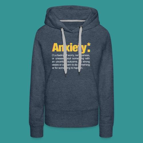 Anxiety* - Women's Premium Hoodie