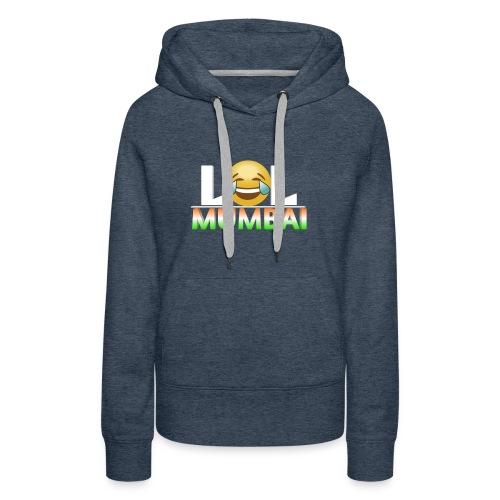 Lol Mumbai - Women's Premium Hoodie