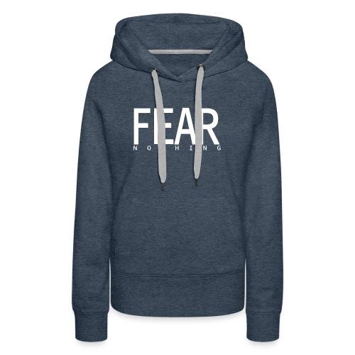 FEAR_NOTHING - Women's Premium Hoodie