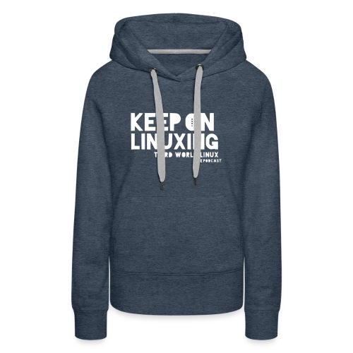 Keep on Linuxing - Women's Premium Hoodie