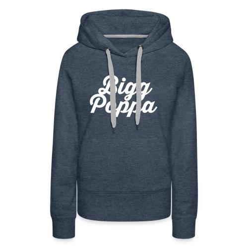Mens Bigg Poppa - Women's Premium Hoodie
