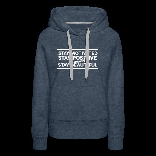 STAY MOTIVATED - Women's Premium Hoodie
