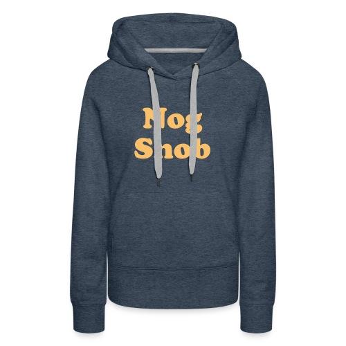 nogsnob1 - Women's Premium Hoodie