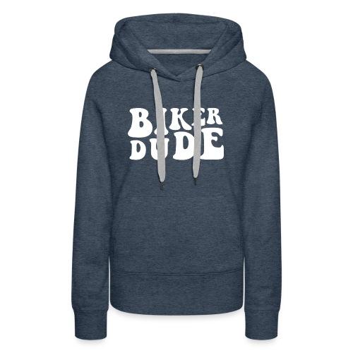 Biker Dude Swag - Women's Premium Hoodie