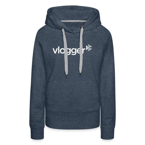 Vlogger T-Shirt - Women's Premium Hoodie