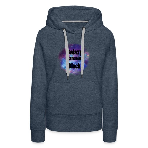Galaxy is the new Black - Women's Premium Hoodie