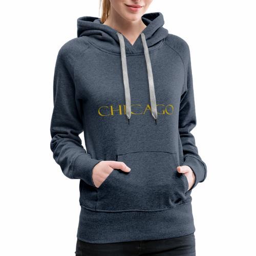 Chicago Gold Letter Design - Women's Premium Hoodie