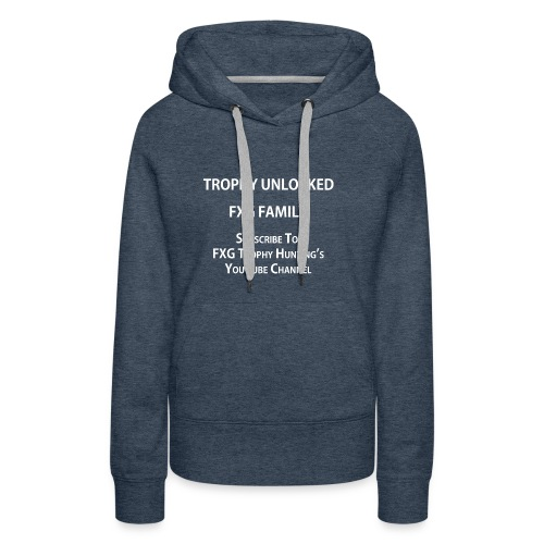 FXG Family Trophy Unlocked - Women's Premium Hoodie