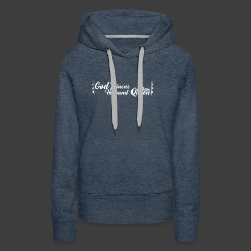 God's Princess Husband's Queen (text) - Women's Premium Hoodie