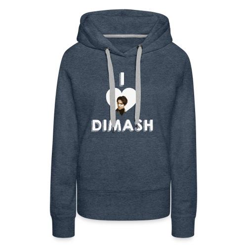 I love Dimash - Women's Premium Hoodie