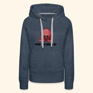 Fuck you lookin at shirts - Women's Premium Hoodie