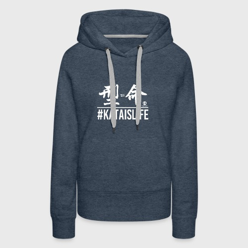 #kataislife - 型=命 - Fight Chops - Women's Premium Hoodie