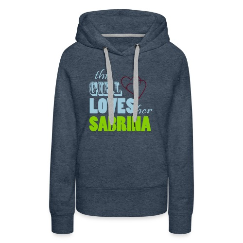 THIS GIRL LOVE HER SABRINA Special - Women's Premium Hoodie