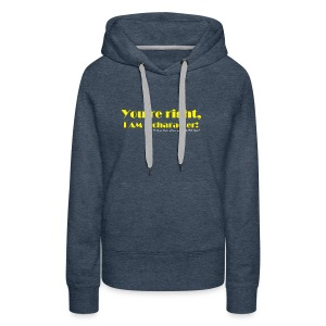 I'm a Character! - Women's Premium Hoodie