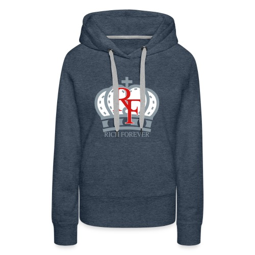 Rich forever Crown 3 5 - Women's Premium Hoodie