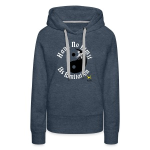 Have No Limit As Limitation - Women's Premium Hoodie