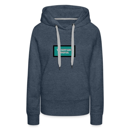 The best man brings me. - Women's Premium Hoodie