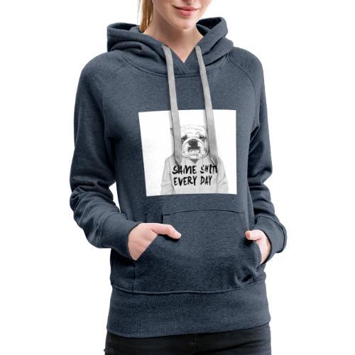 Same Shit EveryDay - Women's Premium Hoodie
