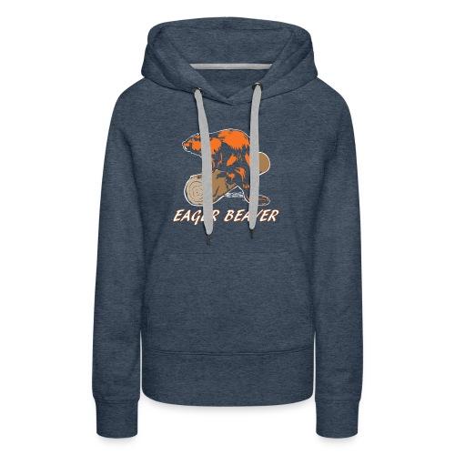 Eager Beaver - Women's Premium Hoodie