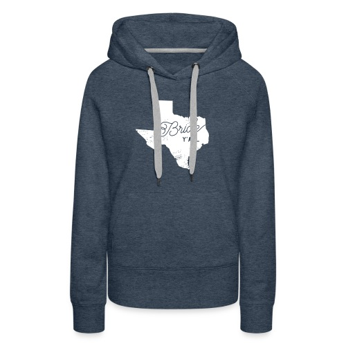 Texas Bride Y'all Design - Women's Premium Hoodie