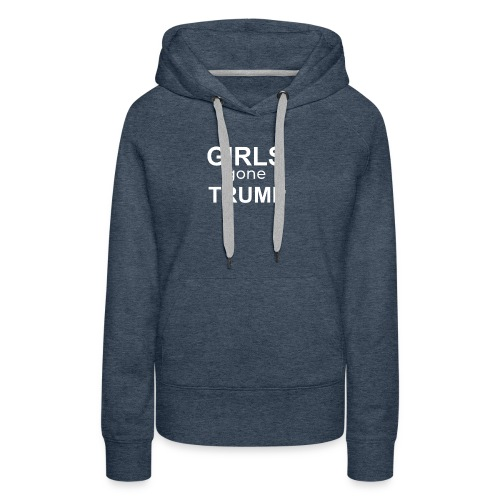 GIRLS gone TRUMP - Women's Premium Hoodie