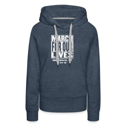March For Our Lives Washington, DC - Women's Premium Hoodie